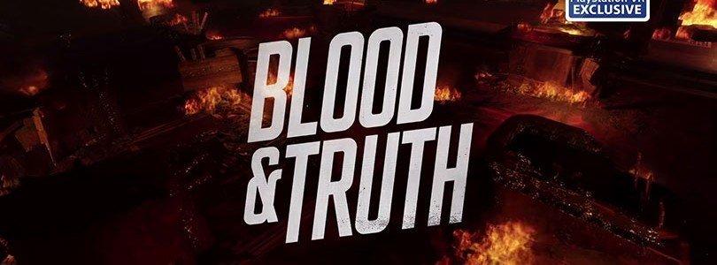 Blood & Truth: News
