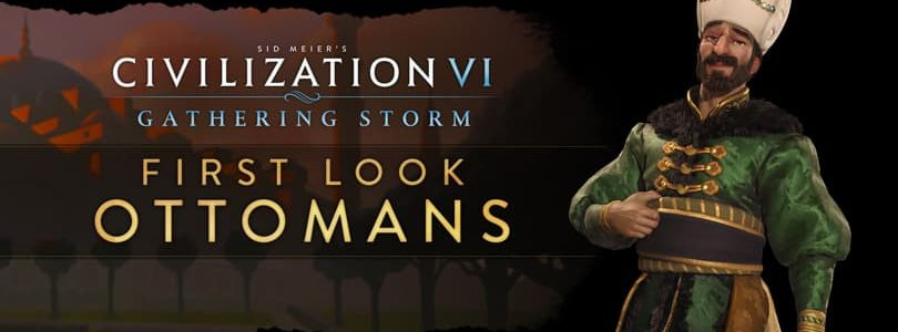 Civilization 6: Gathering Storm - Osmanen