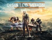 Disintegration: Release Datum und Details zur Vorbestellung