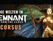 Remnant: From The Ashes: Die Welten Corsus