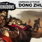 Total War: Three Kingdoms - Dong Zhuo Lets Play